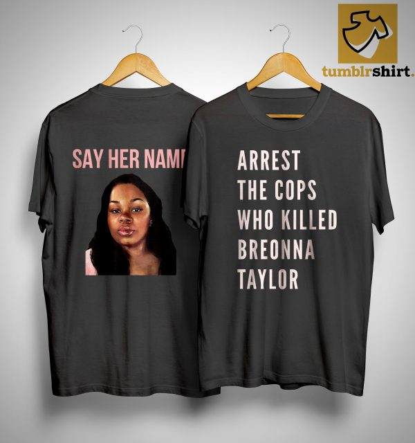 Arrest The Cops That Killed Breonna Shirt