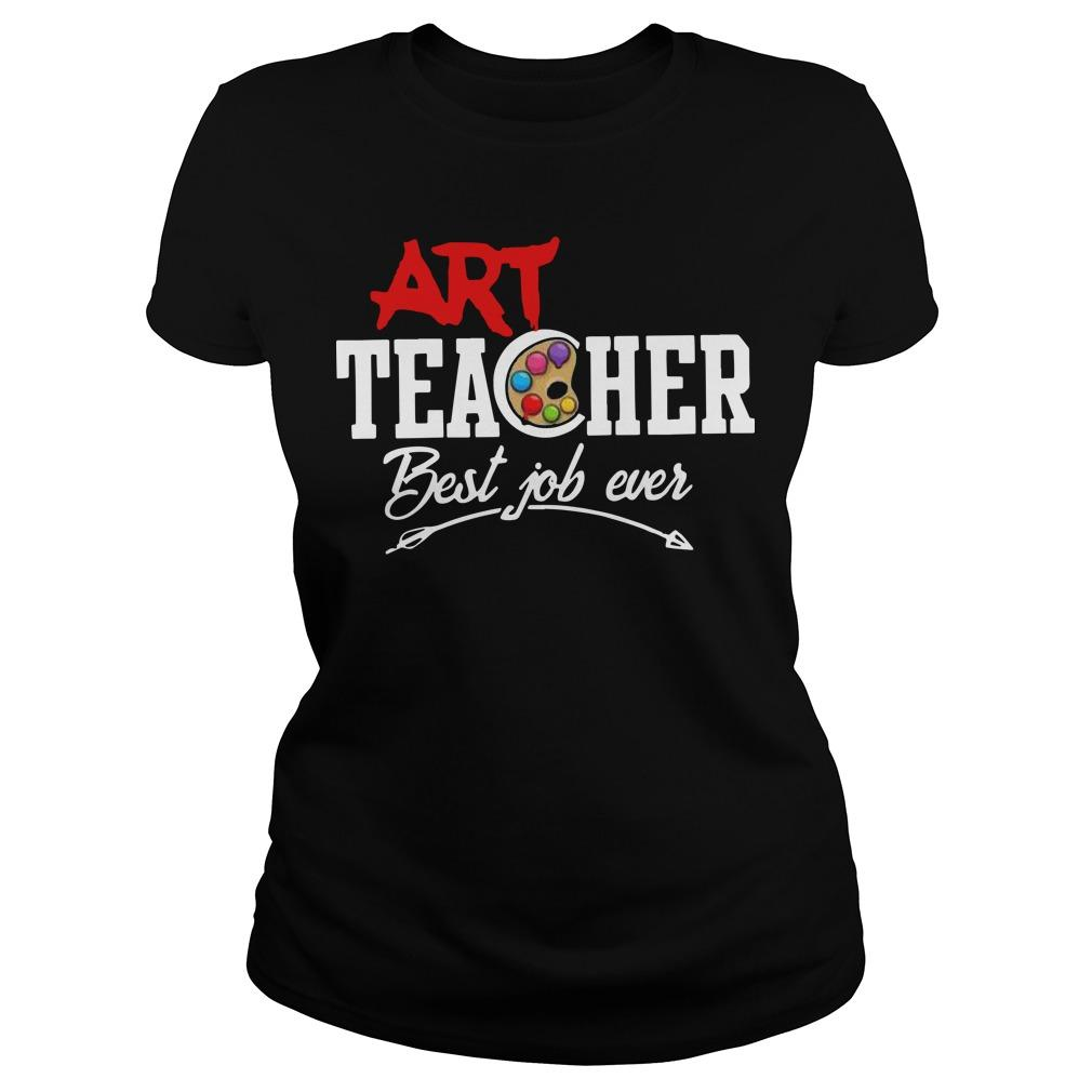 Art Teacher Best Job Ever Longsleeve