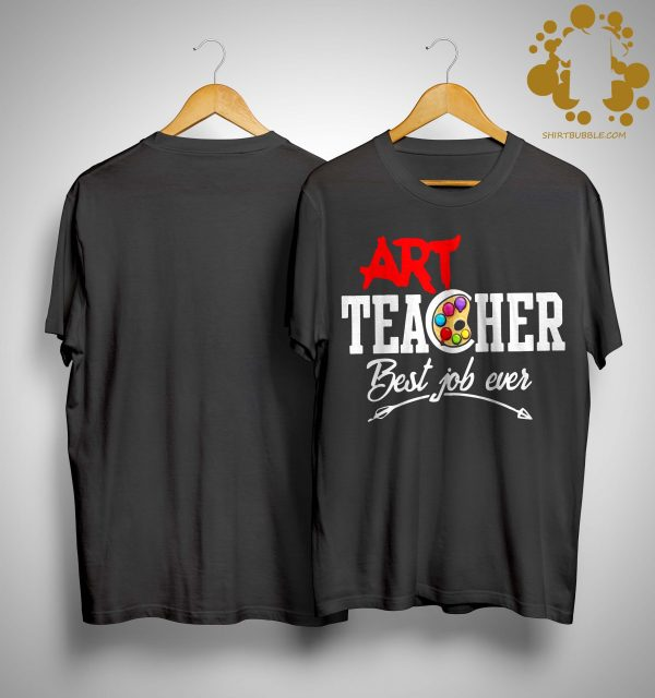 Art Teacher Best Job Ever Shirt