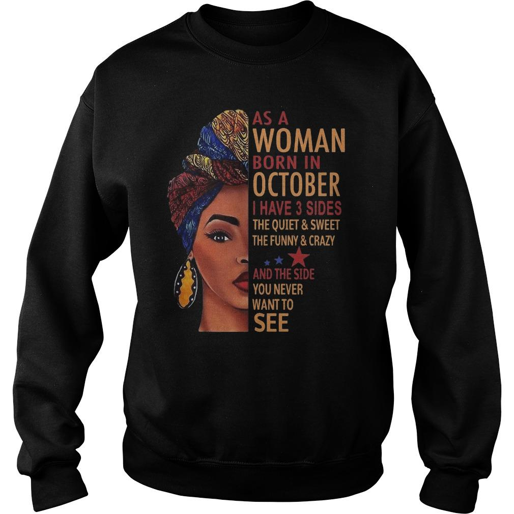 As A Woman Born In October I Have 3 Sides The Quiet And Sweet Sweater