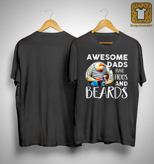 Awesome Dads Have Tattoos And Beard Shirt