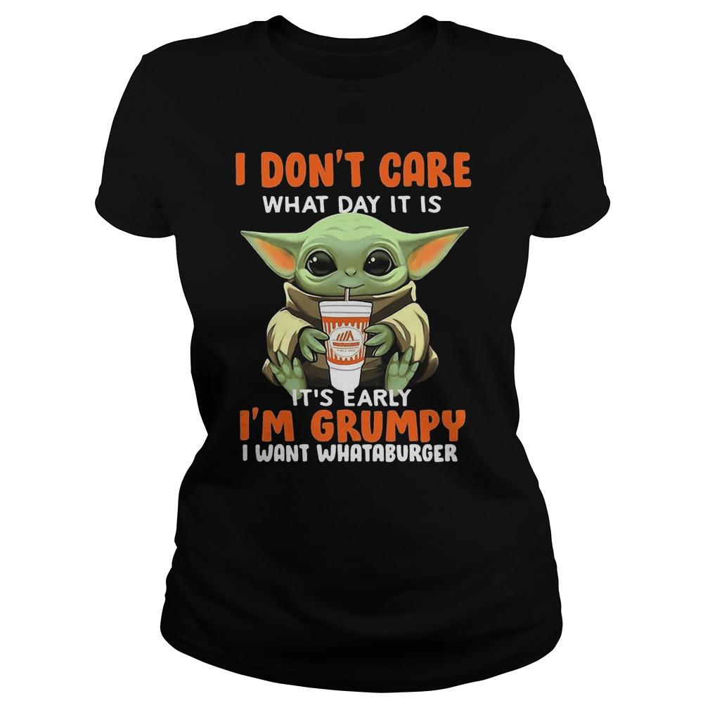 Baby Yoda I Don't Care What Day It Is I'm Grumpy I Want Whataburger Longsleeve