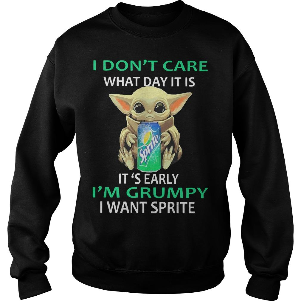 Baby Yoda I Don't Care What Day It Is It's Early I'm Grumpy I Want Sprite Sweater