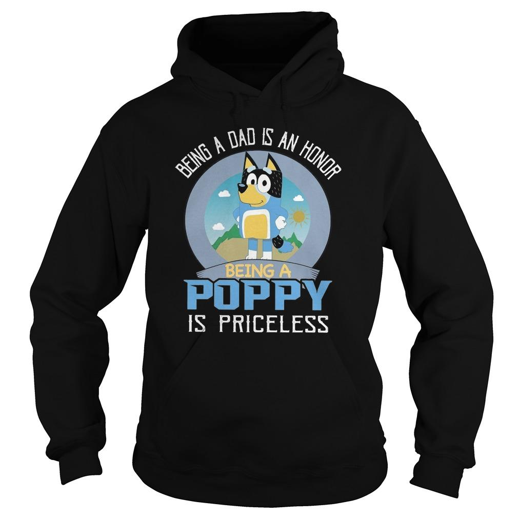 Being A Dad Is An Honor Being A Poppy Is Priceless Hoodie