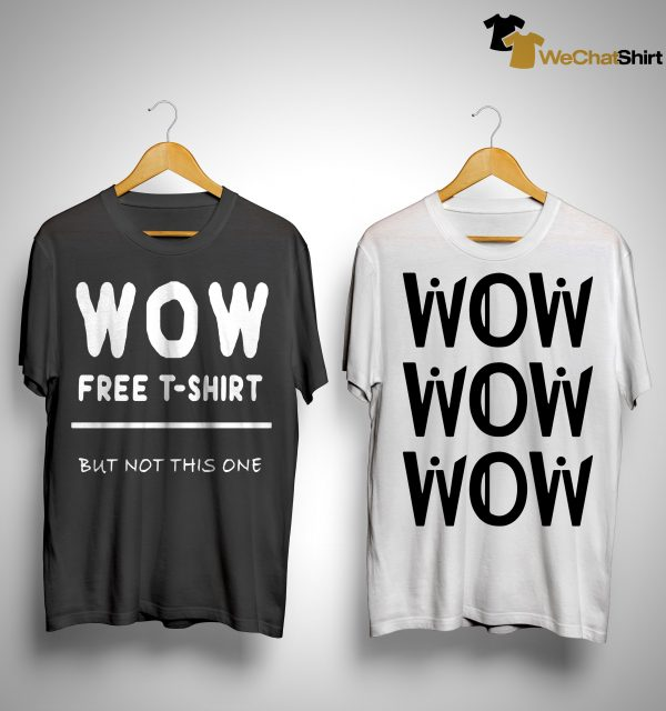 But Not This One Free T Shirt Wow