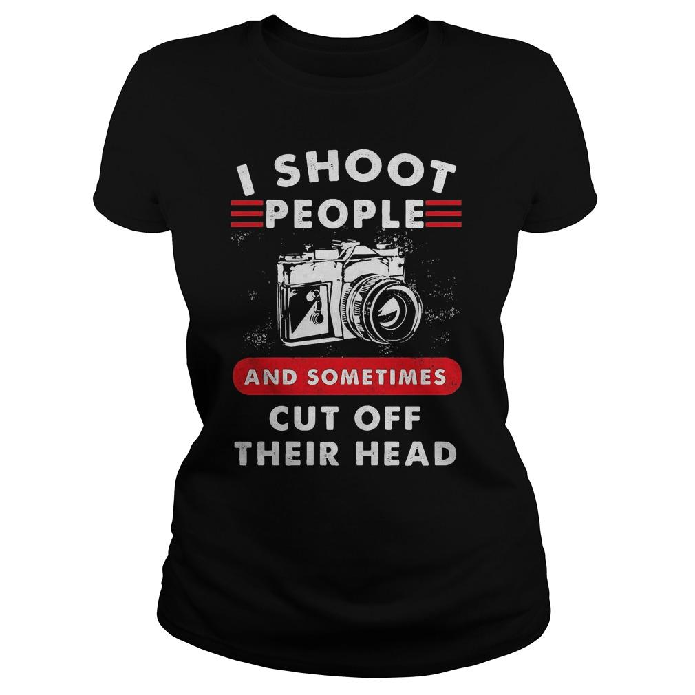 Camera I Shoot People And Sometimes Cut Off Their Head Longsleeve