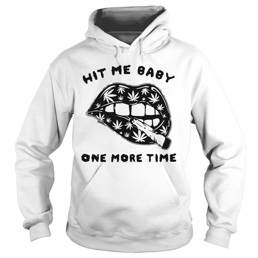 Cannabis Lips Hit Me Baby One More Time Hoodie