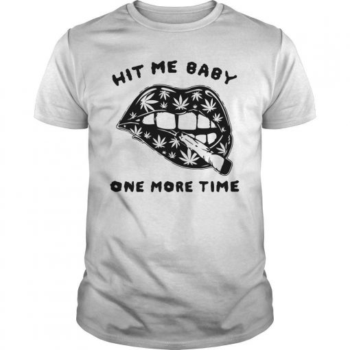 Cannabis Lips Hit Me Baby One More Time Shirt