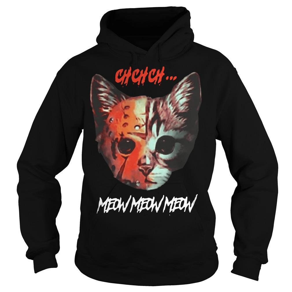 Cat Chchch Meow Meow Meow Hoodie