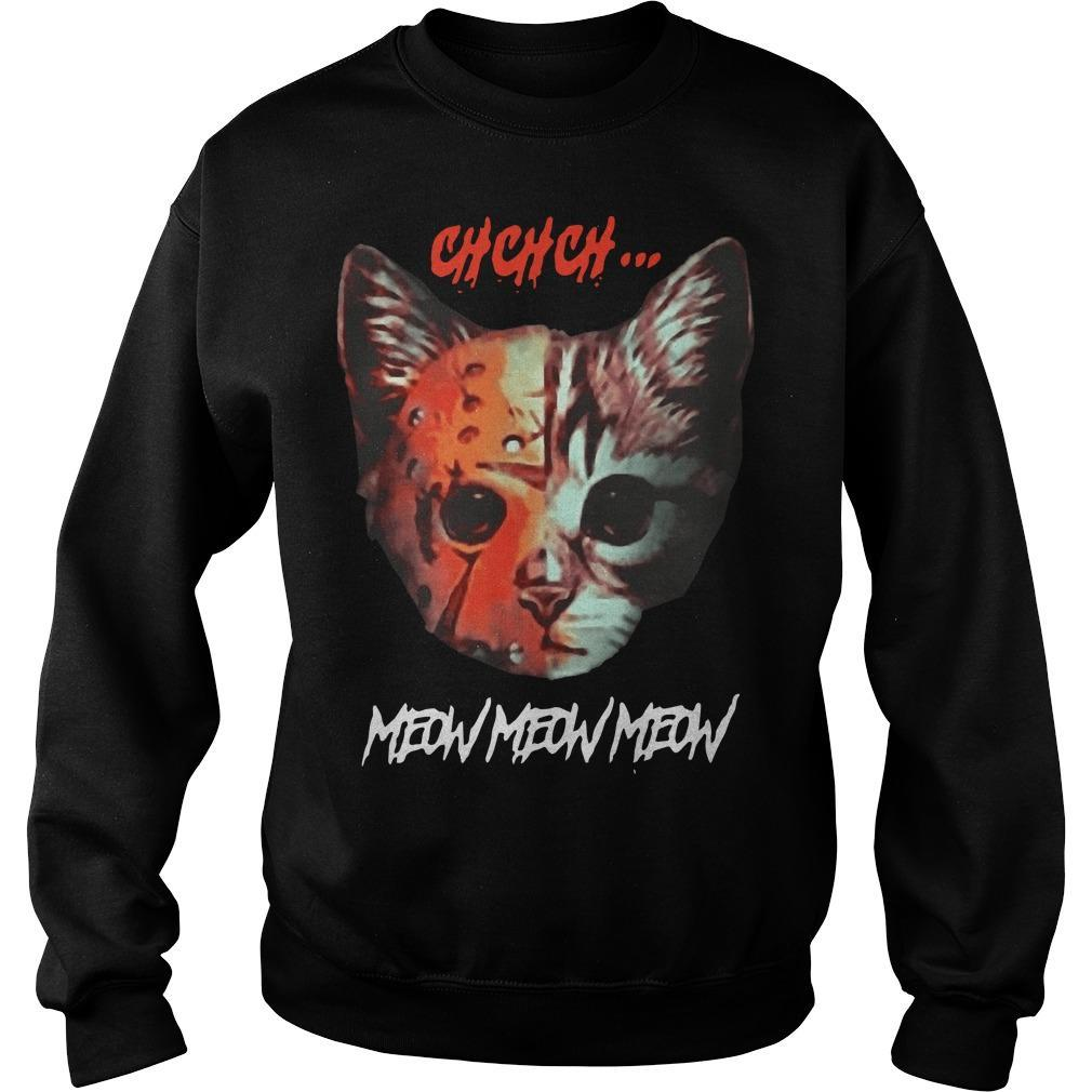 Cat Chchch Meow Meow Meow Sweater