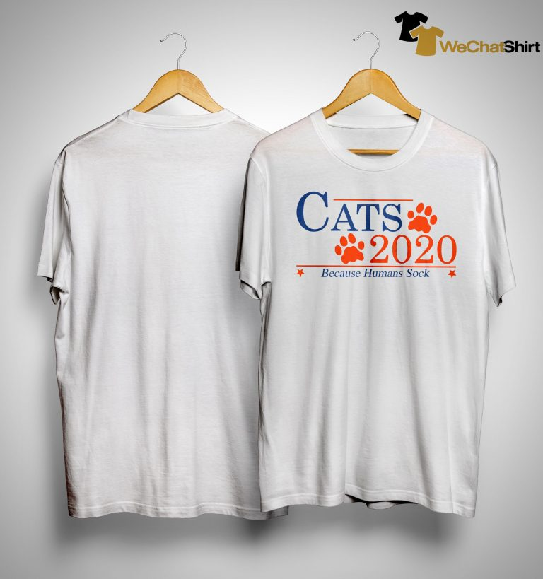 Cats 2020 Because Humans Suck Shirt