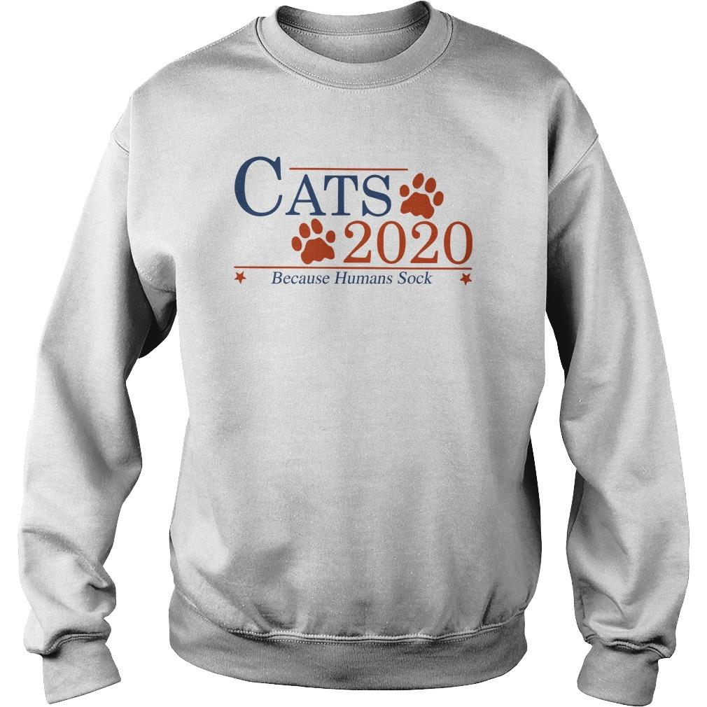 Cats 2020 Because Humans Suck Sweater