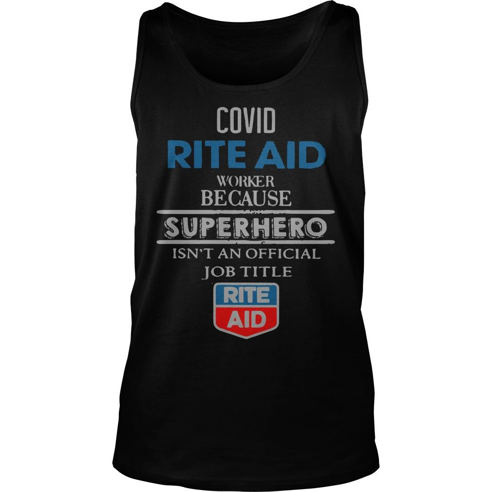 Covid Rite Aid Worker Because Superhero Isn't An Official Job Title Tank Top