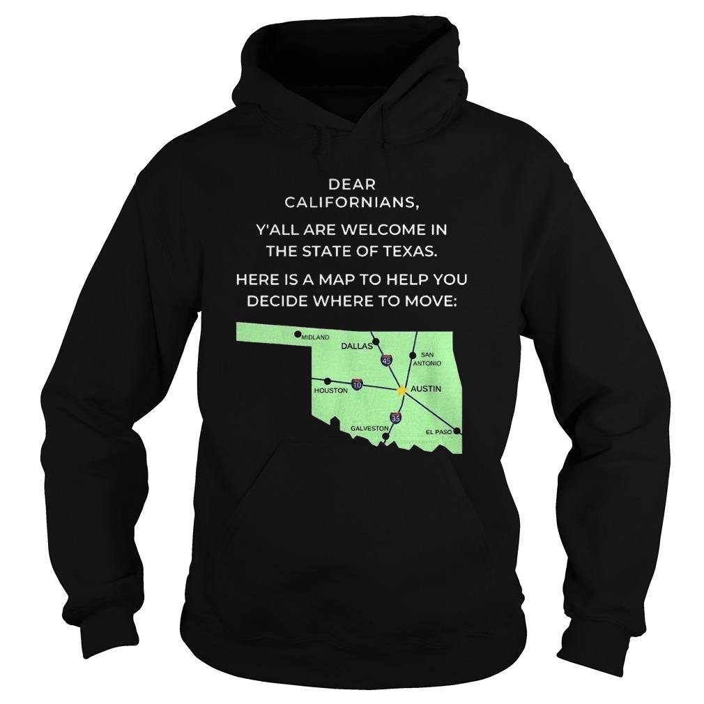 Dear Californians Y'all Are Welcome In The State Of Texas Hoodie