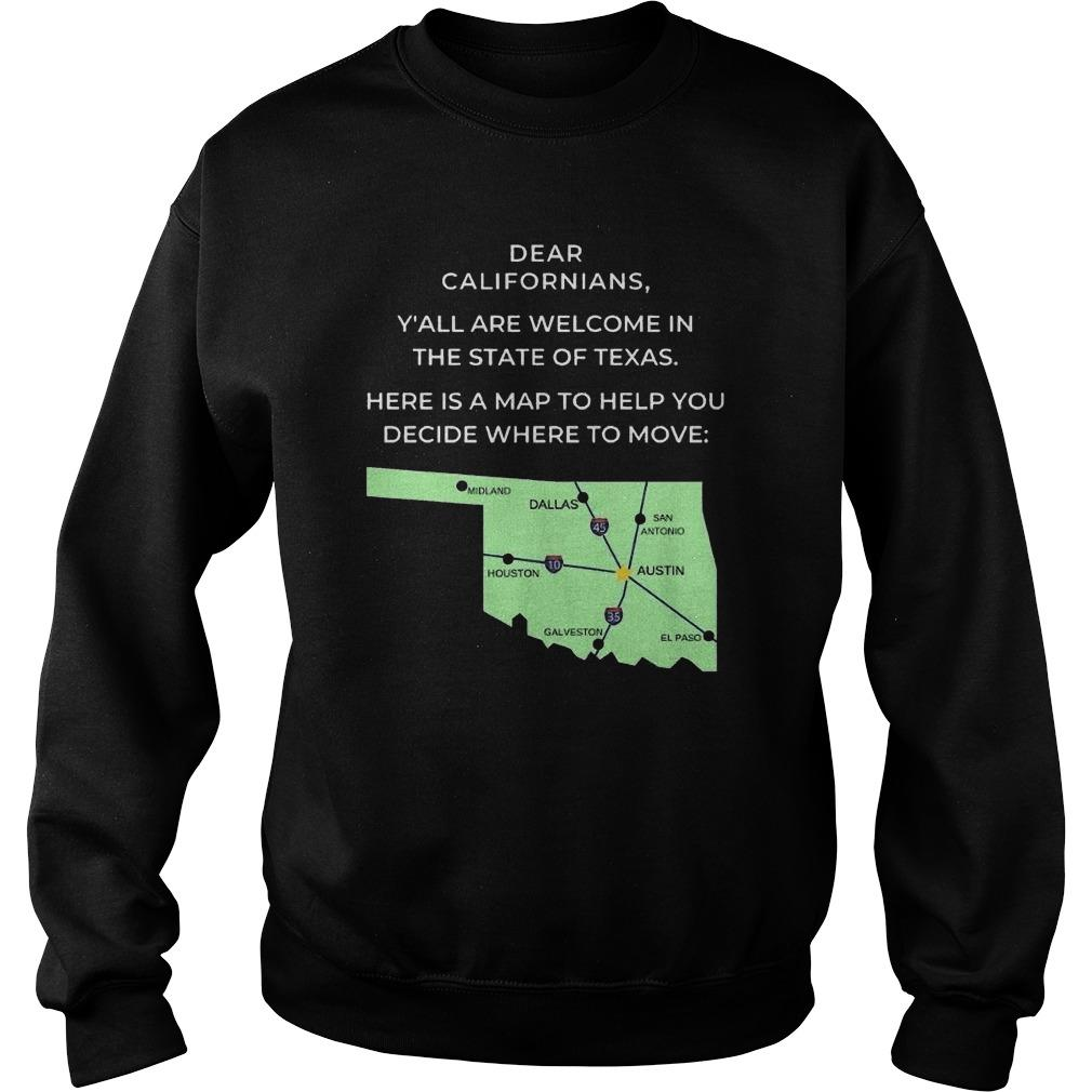 Dear Californians Y'all Are Welcome In The State Of Texas Sweater