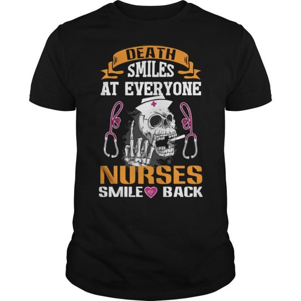 Death Smiles At Everyone Nurses Smile Back Shirt