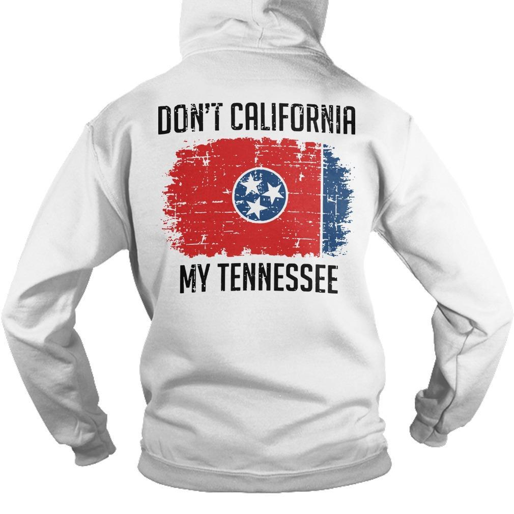 Don't California My Tennessee Hoodie