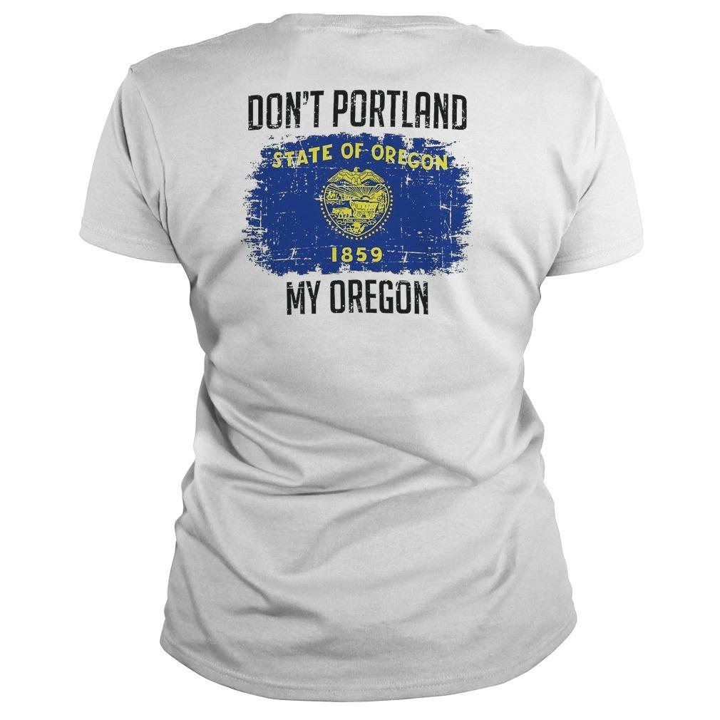 Don't Portland State Of Oregon 1859 My Oregon Longsleeve