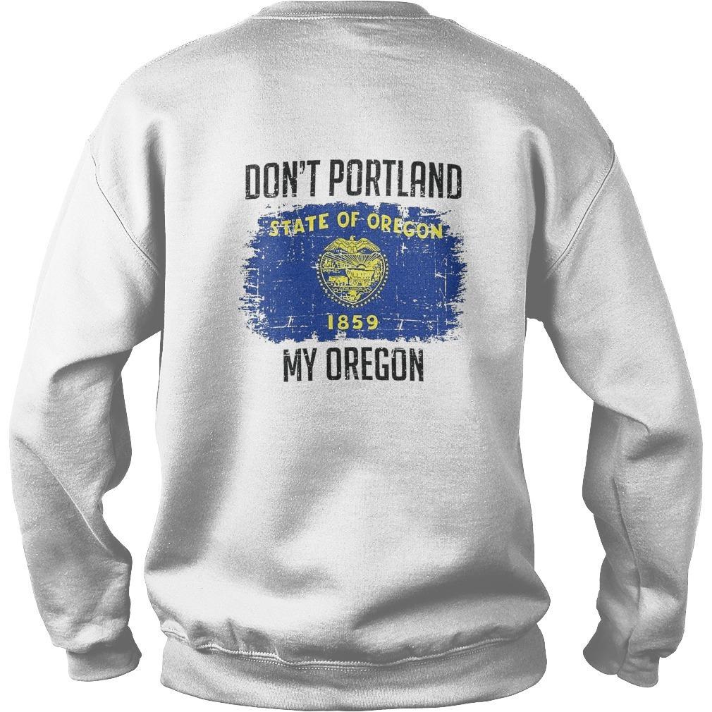 Don't Portland State Of Oregon 1859 My Oregon Sweater