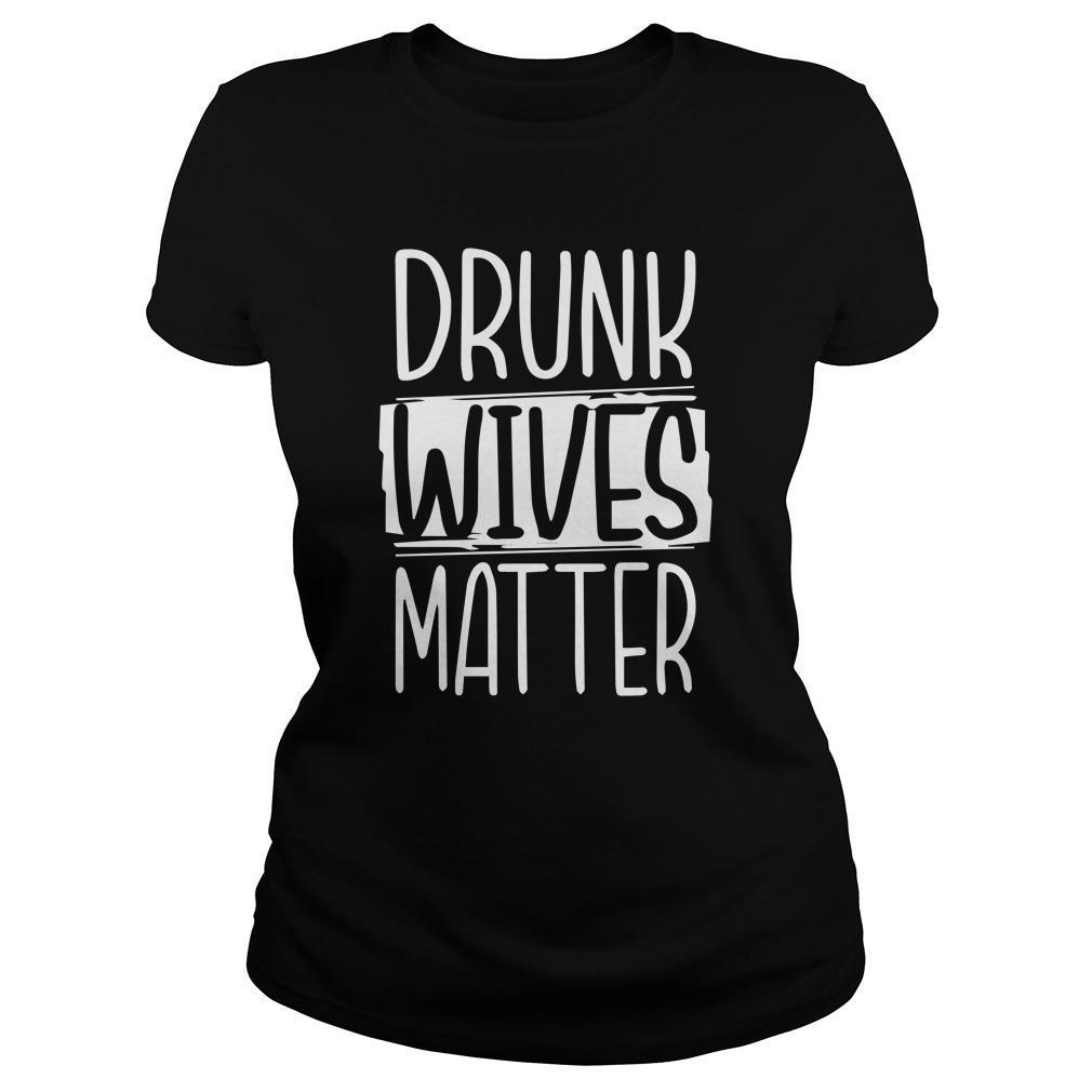 Drunk Wives Matter Longsleeve