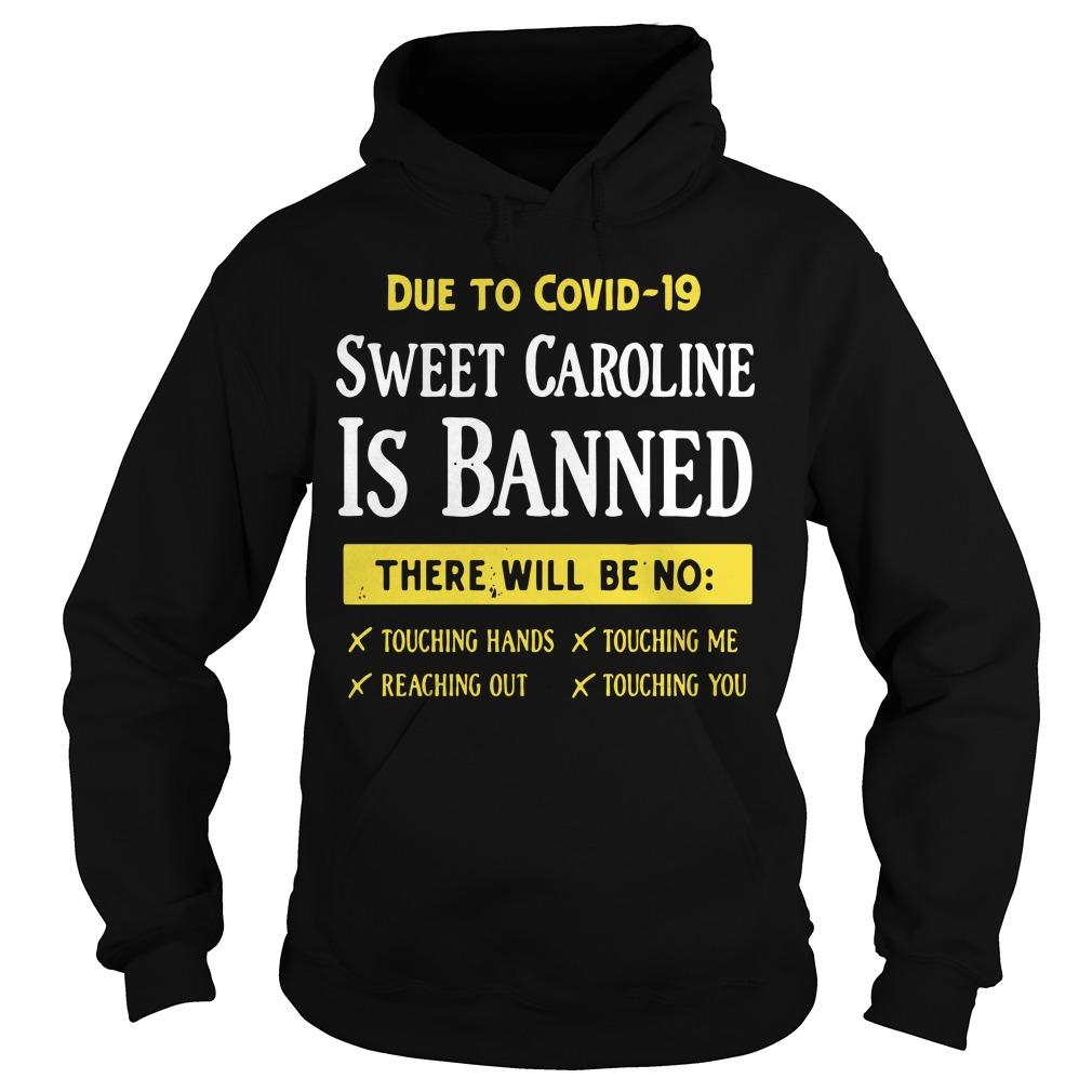 Due To Covid 19 Sweet Caroline Is Banned There Will Be No Hoodie