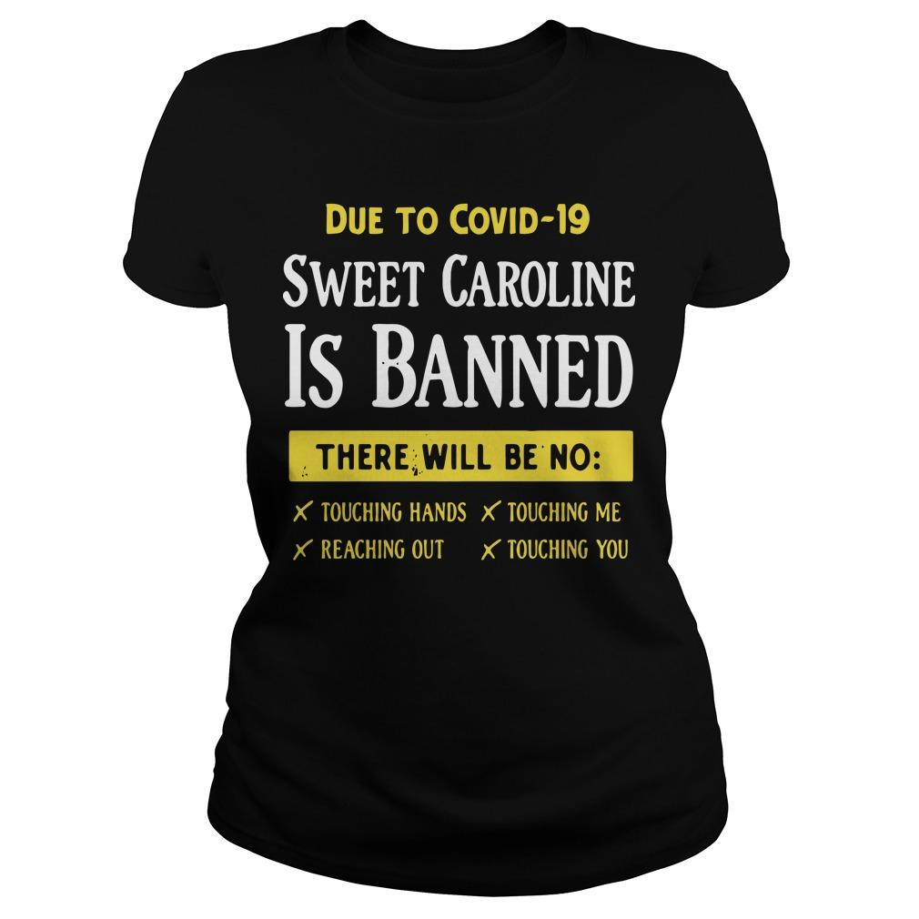 Due To Covid 19 Sweet Caroline Is Banned There Will Be No Longsleeve