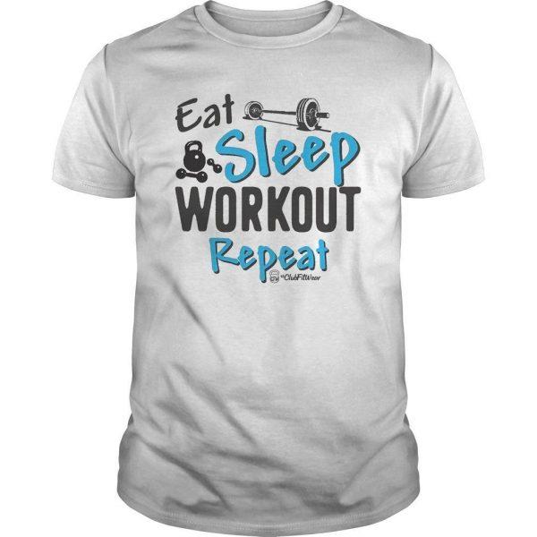 Eat Sleep Workout Repeat Shirt