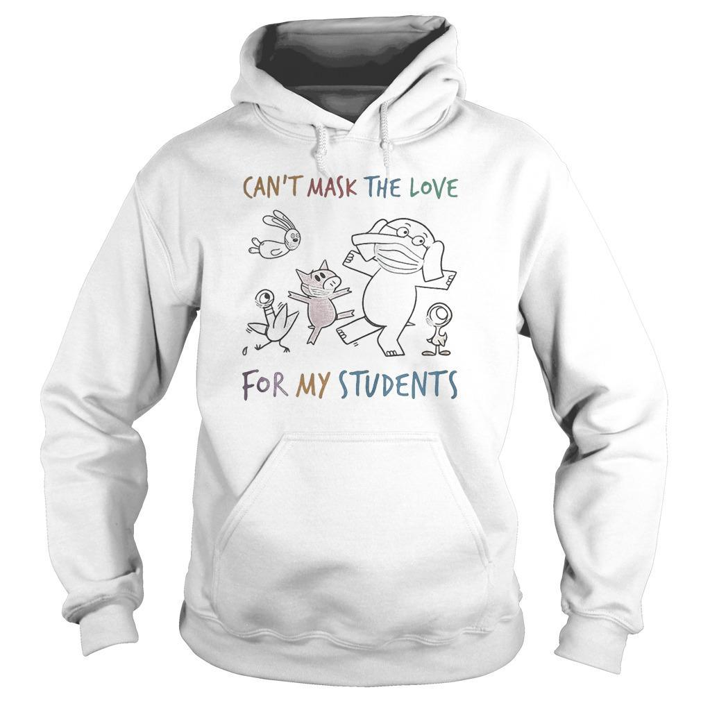 Elephant Wearing Mask Can't Mask The Love For My Students Hoodie