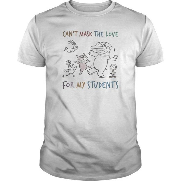Elephant Wearing Mask Can't Mask The Love For My Students Shirt