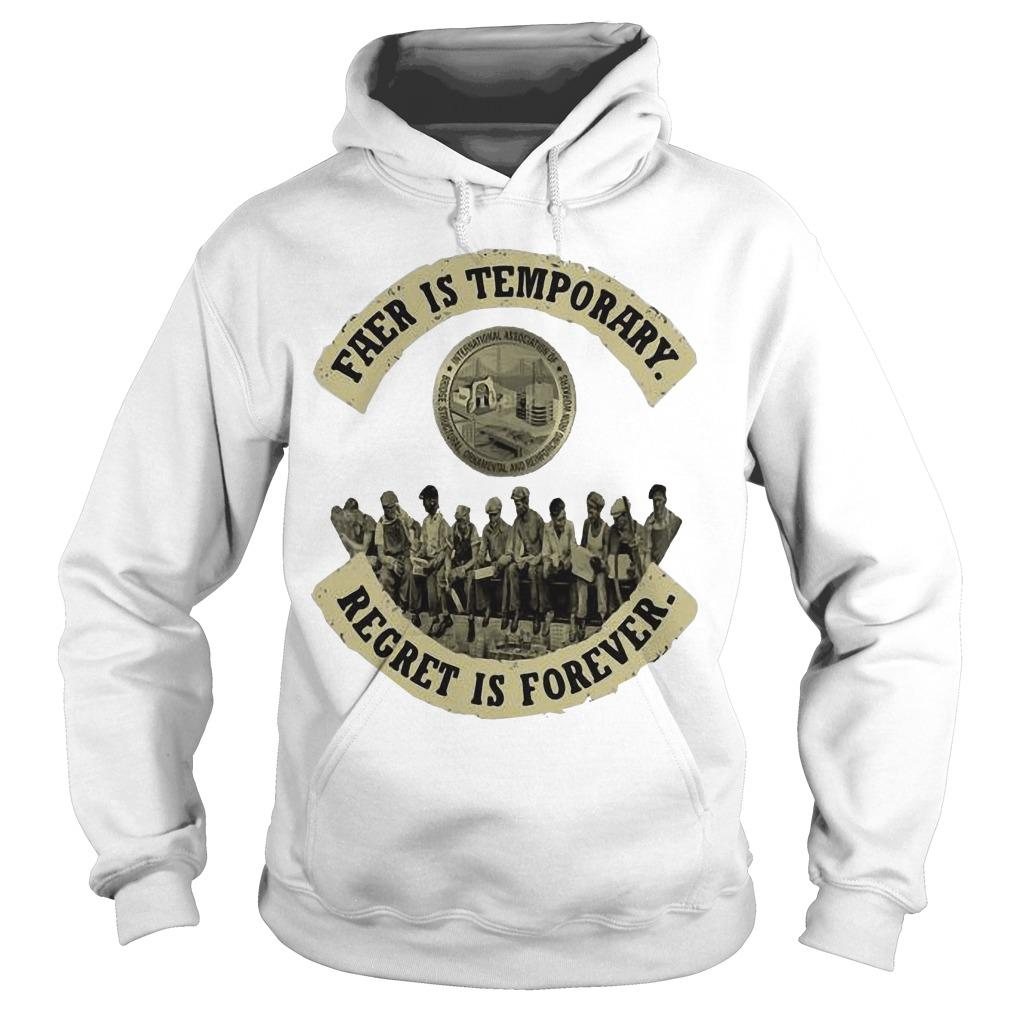 Fear Is Temporary Regret Is Forever Hoodie