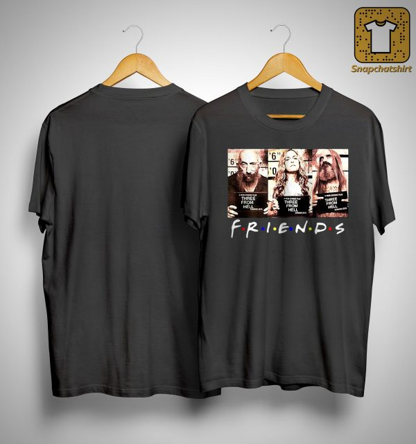Friends Three From Hell Shirt