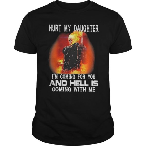 Ghost Rider Hurt My Daughter I'm Coming For You And Hell Is Coming With Me Shirt