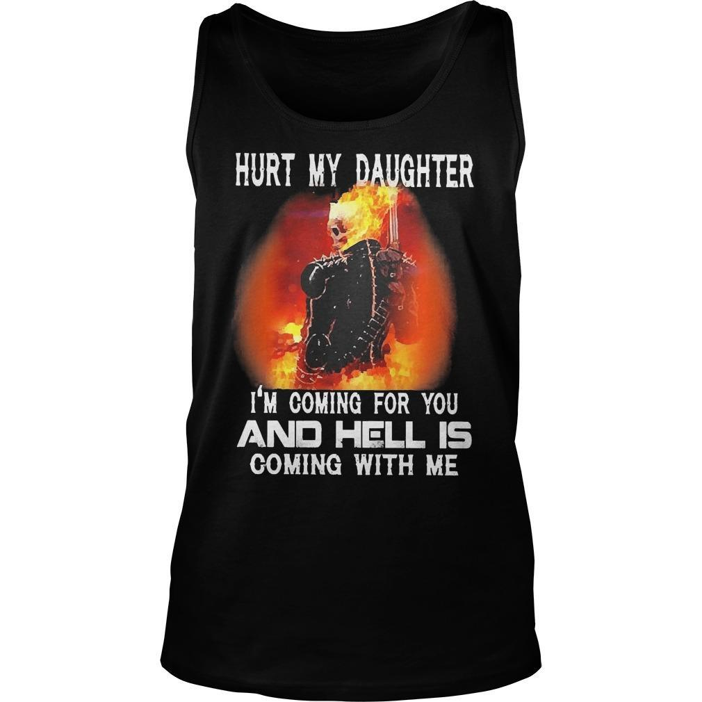Ghost Rider Hurt My Daughter I'm Coming For You And Hell Is Coming With Me Tank Top