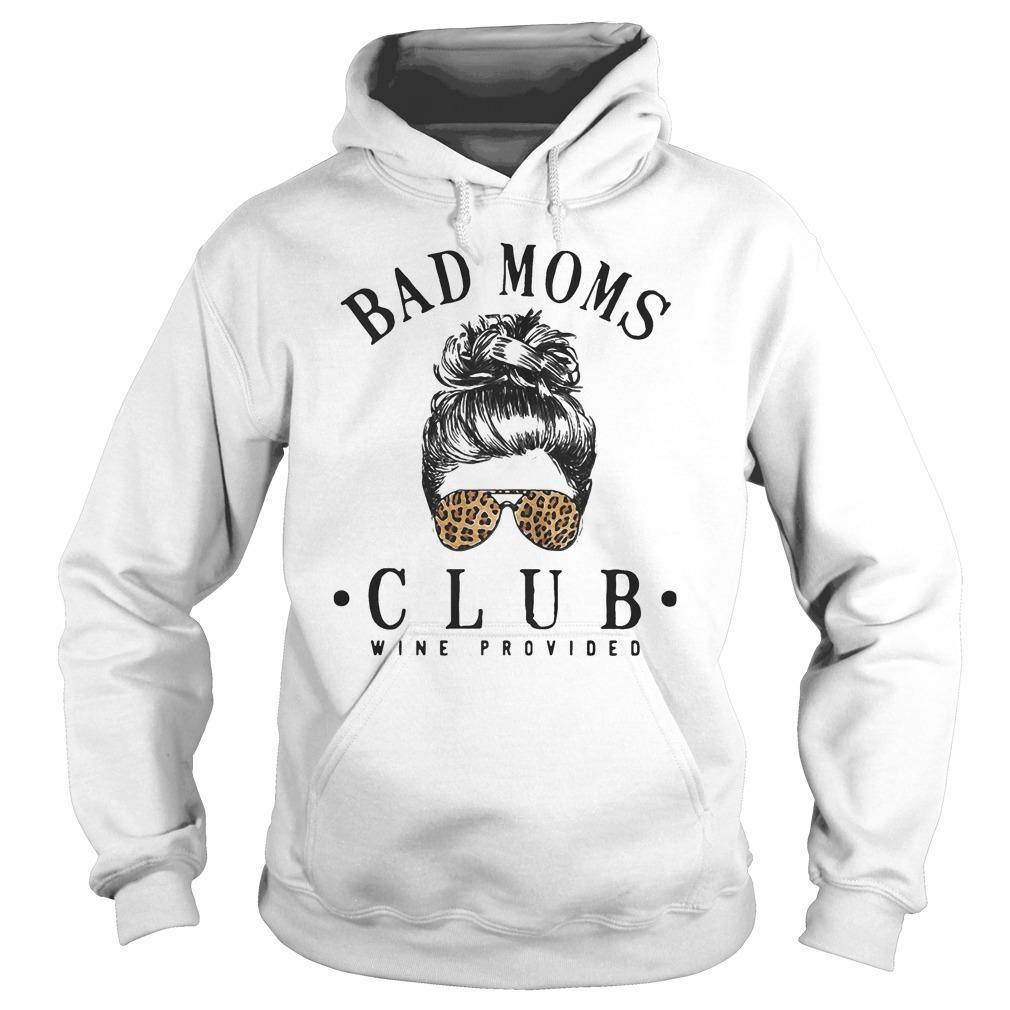 Girl Glasses Leopard Bad Moms Club Wine Provided Hoodie
