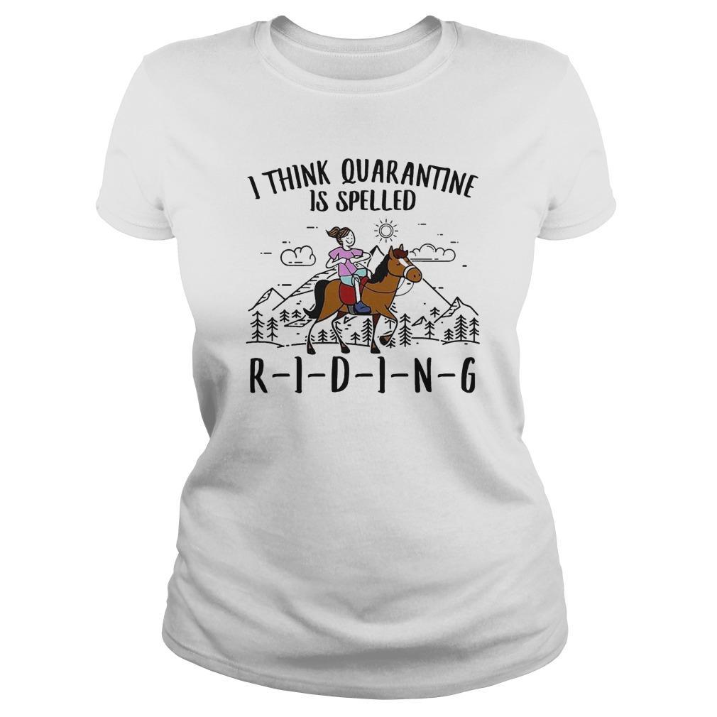 Girl Riding Horse I Think Quarantine Is Spelled Riding Longsleeve