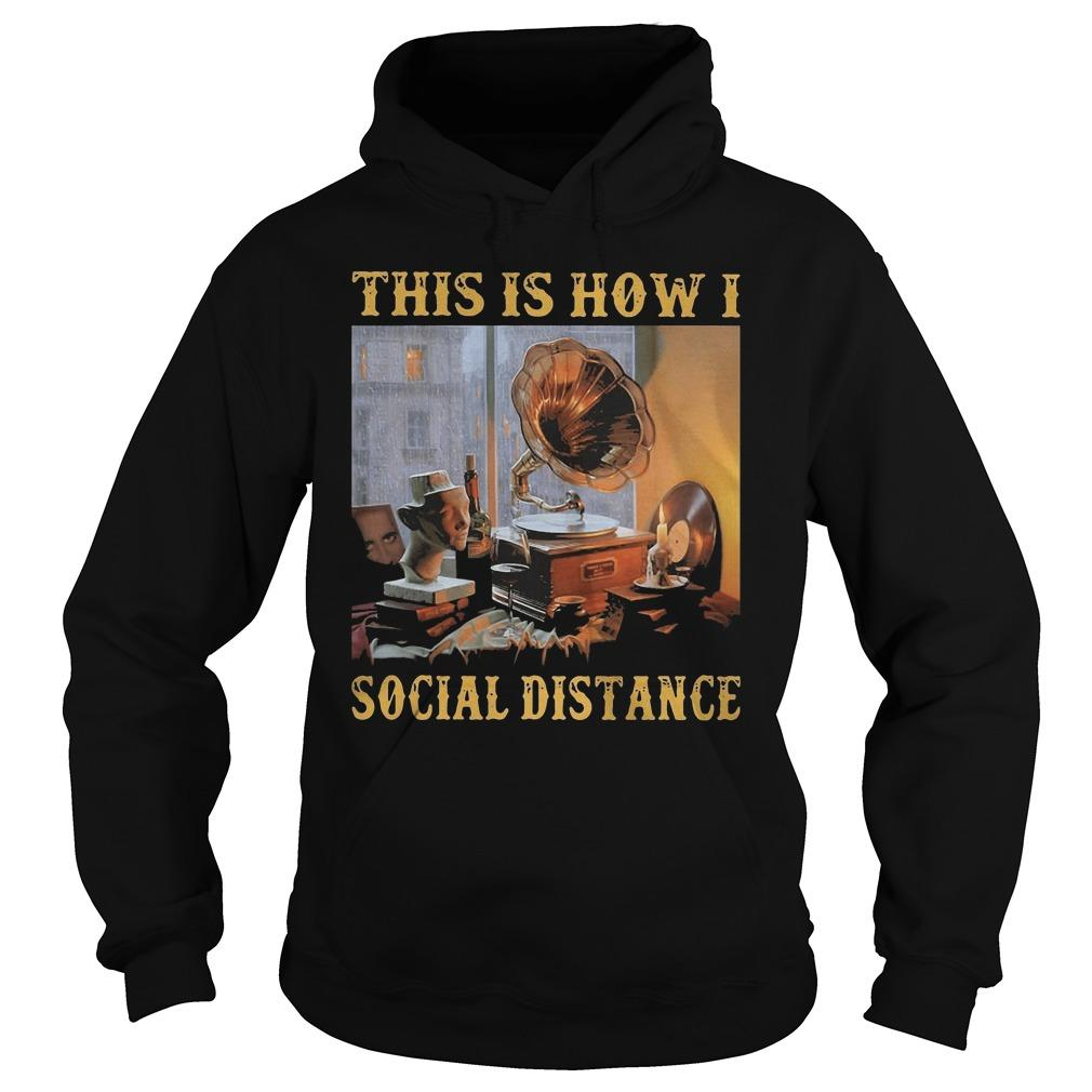 Gramophone This Is How I Social Distance Hoodie
