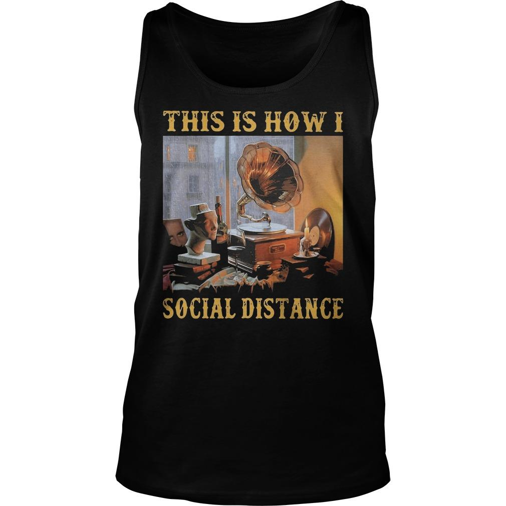 Gramophone This Is How I Social Distance Tank Top