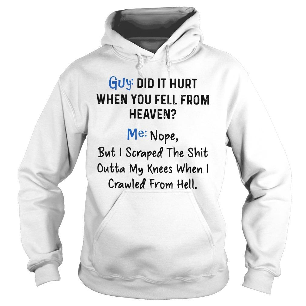 Guy Did It Hurt When You Fell From Heaven Me Nope Hoodie