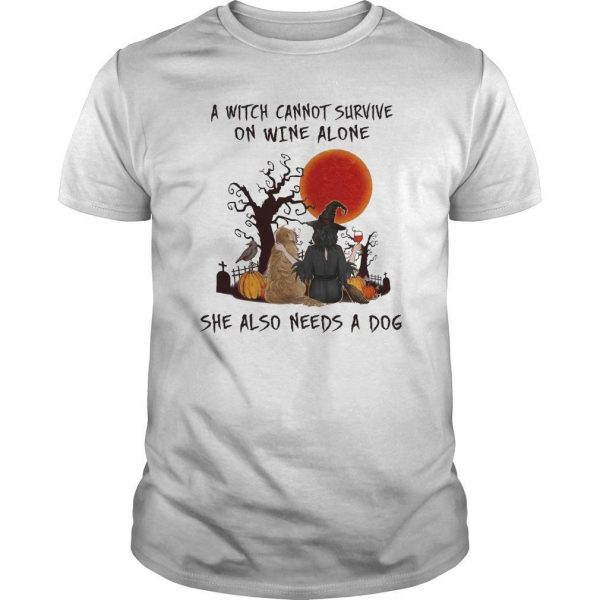 Halloween A Witch Cannot Survive On Wine Alone She Also Needs A Dog Shirt
