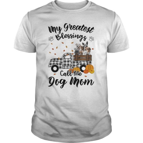 Halloween My Greatest Blessings Call Me Dog Mom Shirt