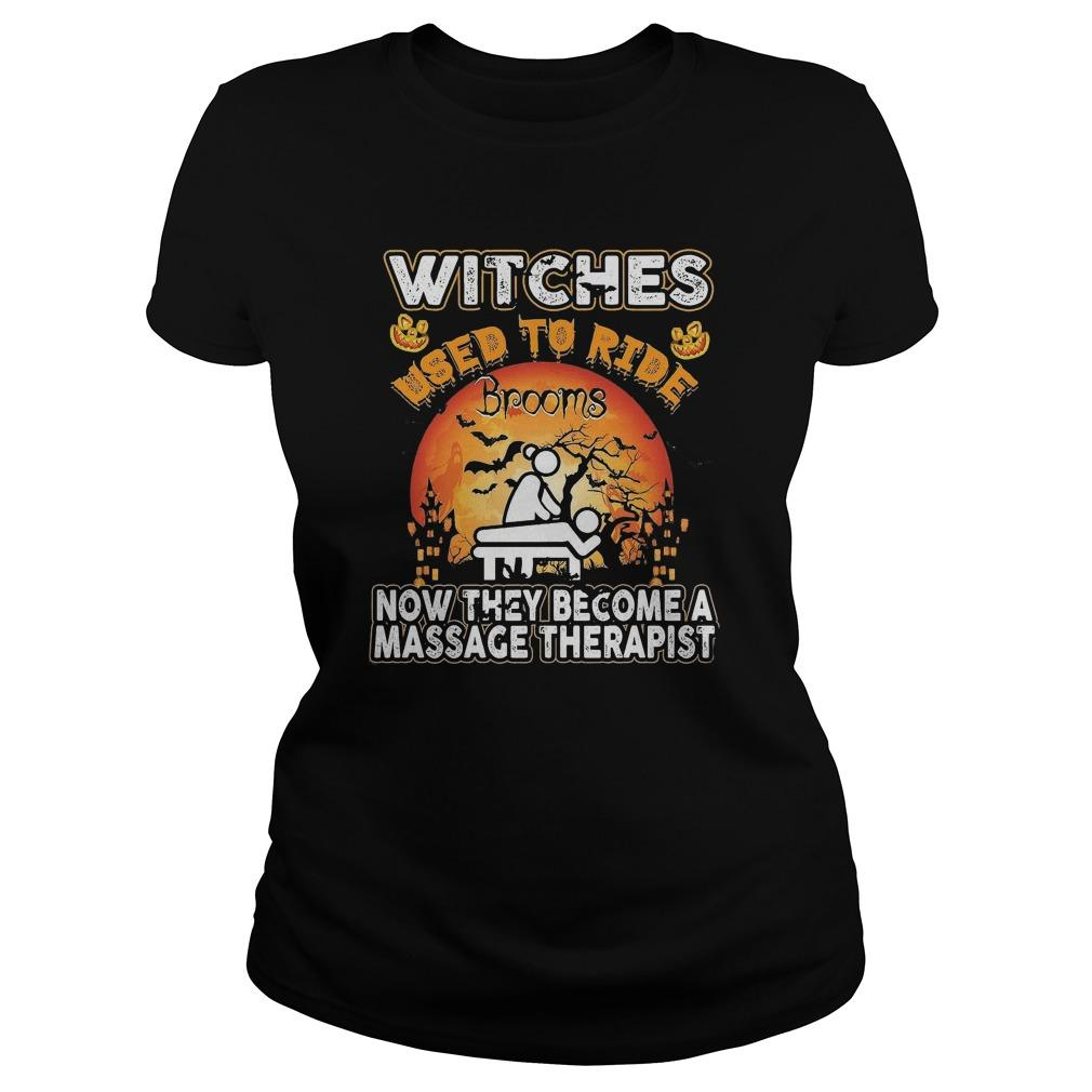 Halloween Witches Used To Ride Brooms Now They Become A Massage Therapist Longsleeve