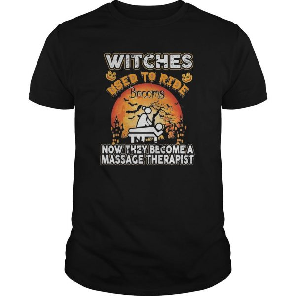 Halloween Witches Used To Ride Brooms Now They Become A Massage Therapist Shirt