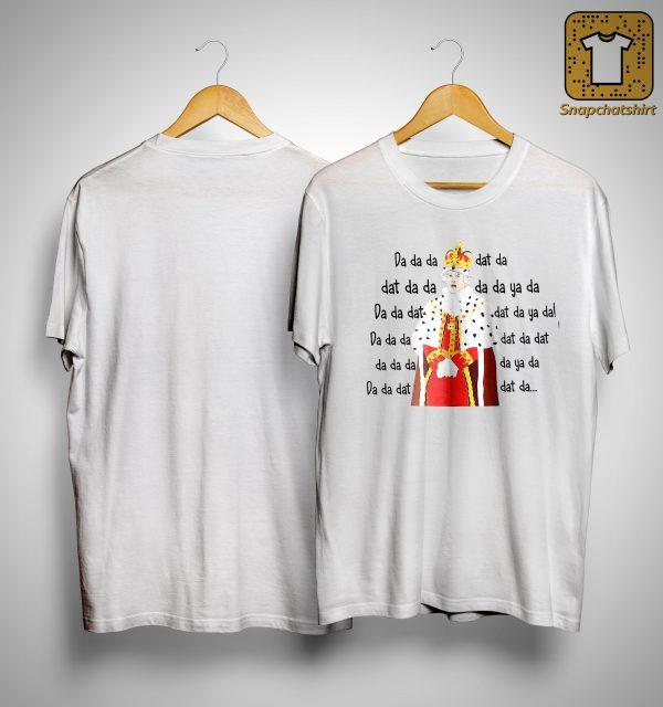 Hamilton King George Chorus Da Da Da Dat Da Shirt