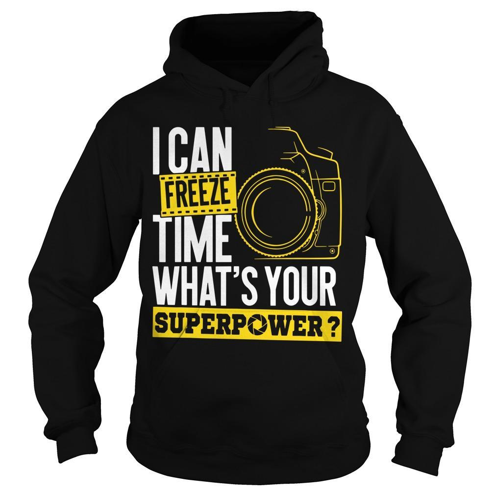 I Can Freeze Time What's Your Superpower Hoodie