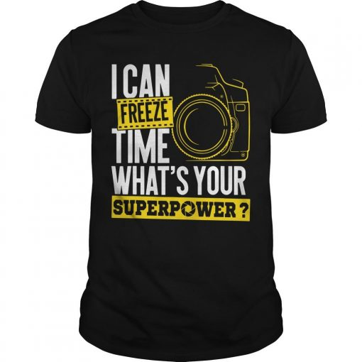 I Can Freeze Time What's Your Superpower Shirt