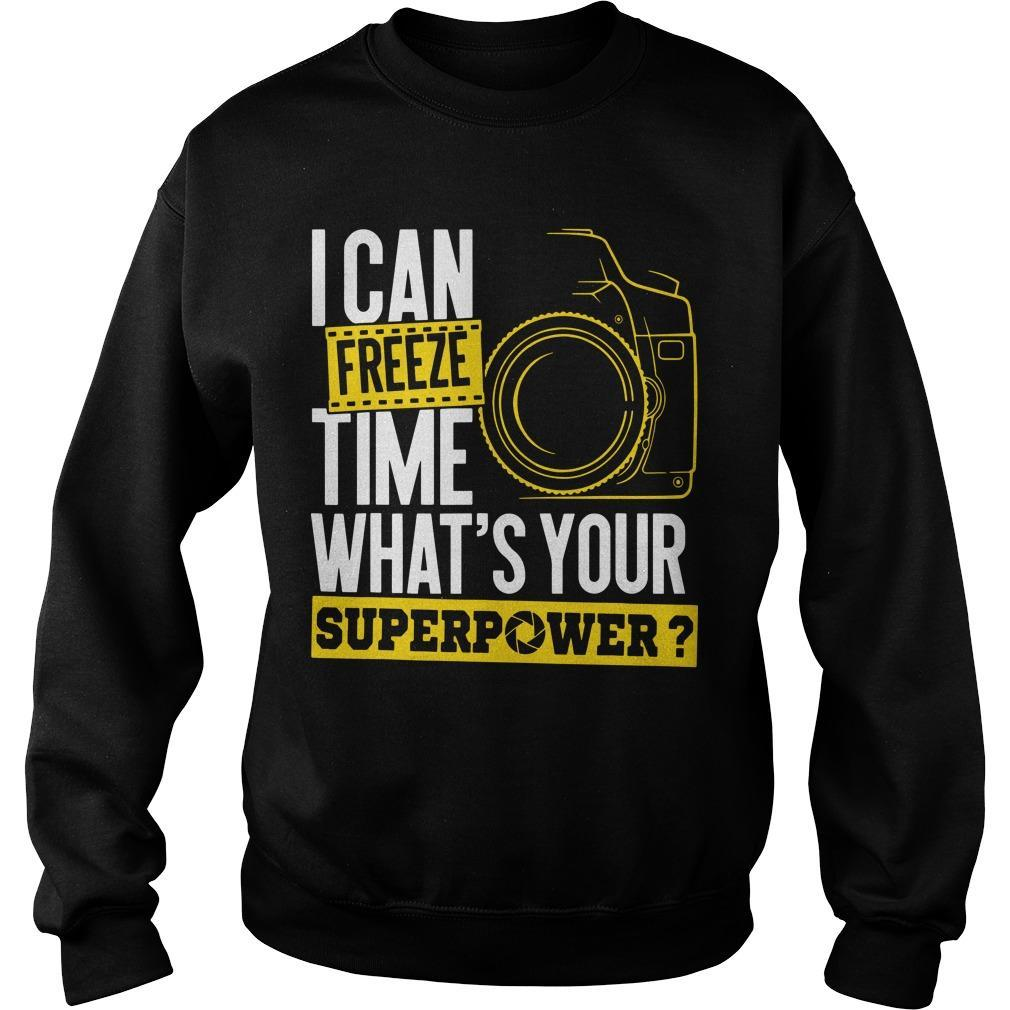 I Can Freeze Time What's Your Superpower Sweater