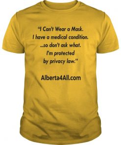 I Can't Wear A Mask I Have A Medical Condition Shirt