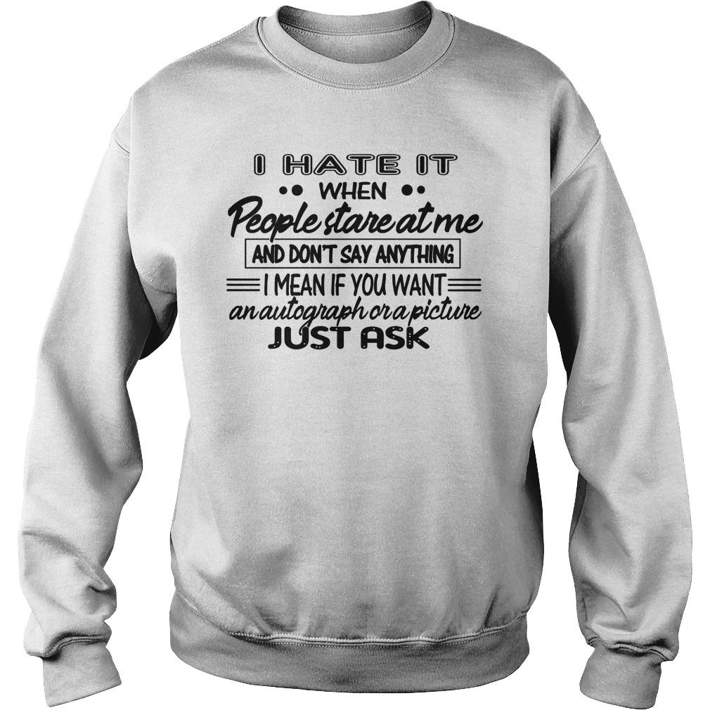 I Hate It When People Stare At Me And Don't Say Anything Sweater