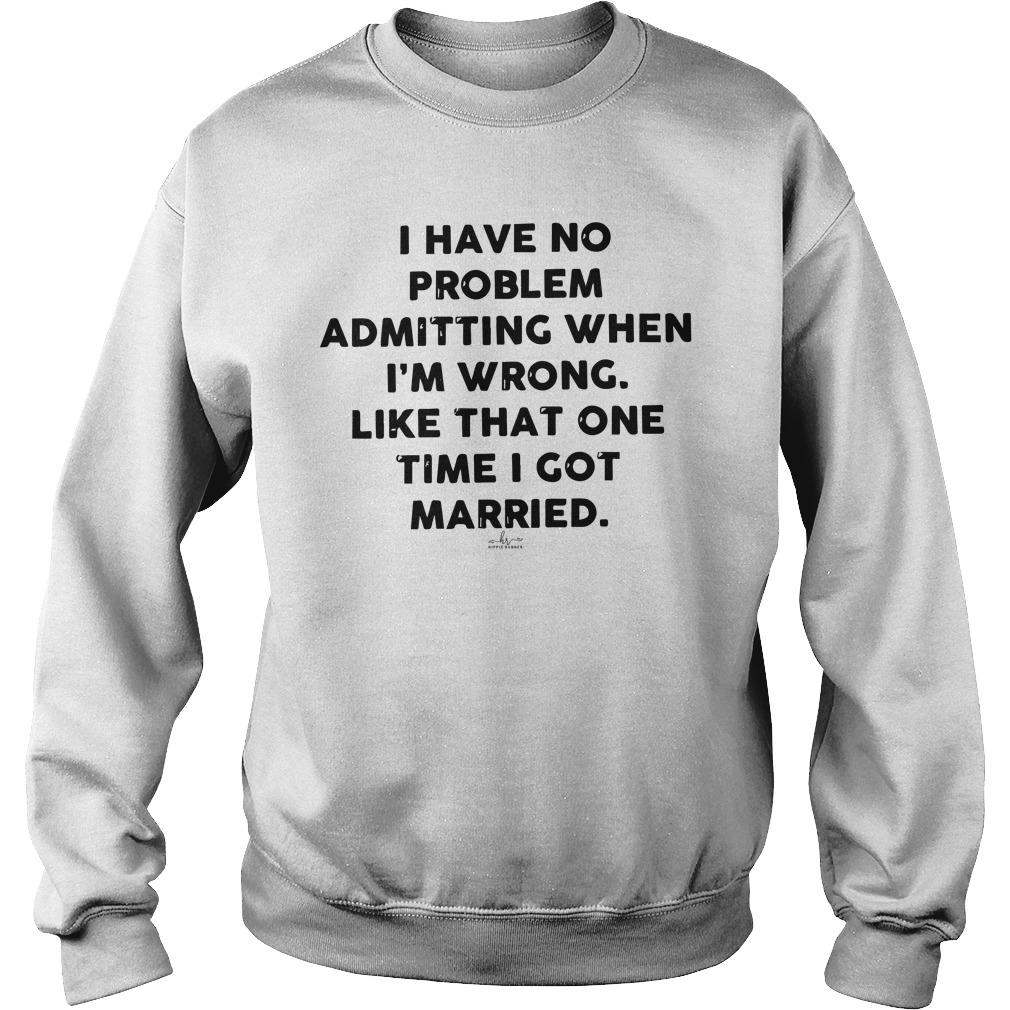 I Have No Problem Admitting When I'm Wrong Like That One Time Sweater
