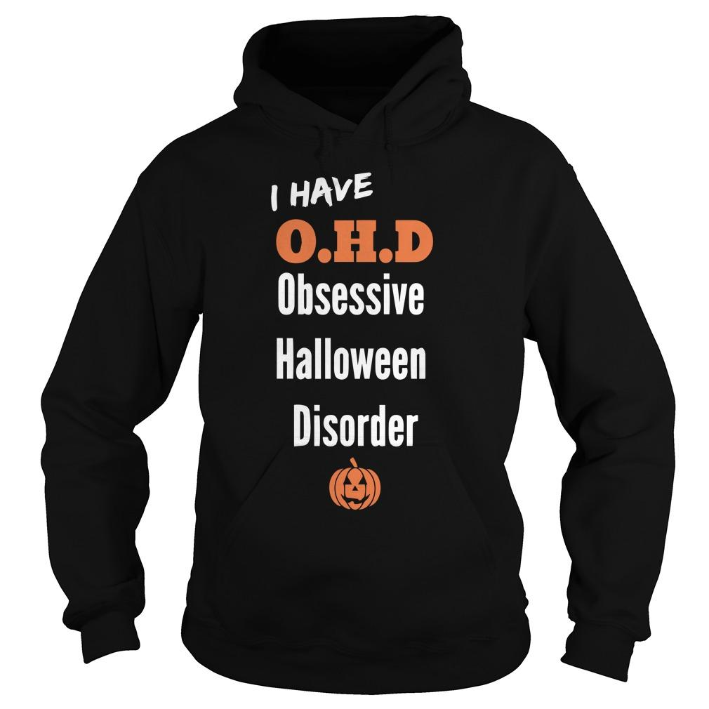 I Have Ohd Obsessive Halloween Disorder Hoodie